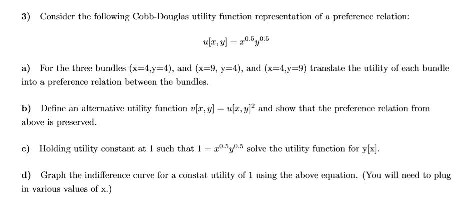 Solved: 3) Consider The Following Cobb-Douglas Utility Fun