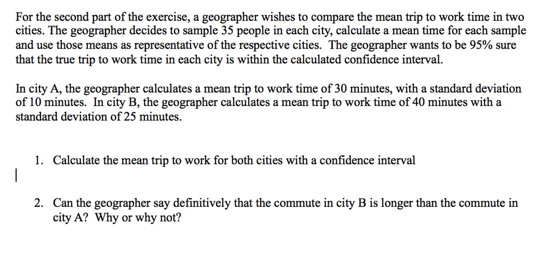 For The Second Part Of The Exercise, A Geographer
