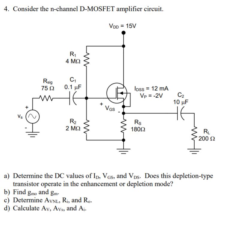 Fine Solved 4 Consider The N Channel D Mosfet Amplifier Circu Wiring Digital Resources Bemuashebarightsorg