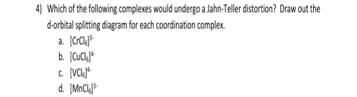 Solved Which Of The Following Complexes Would Undergo A J