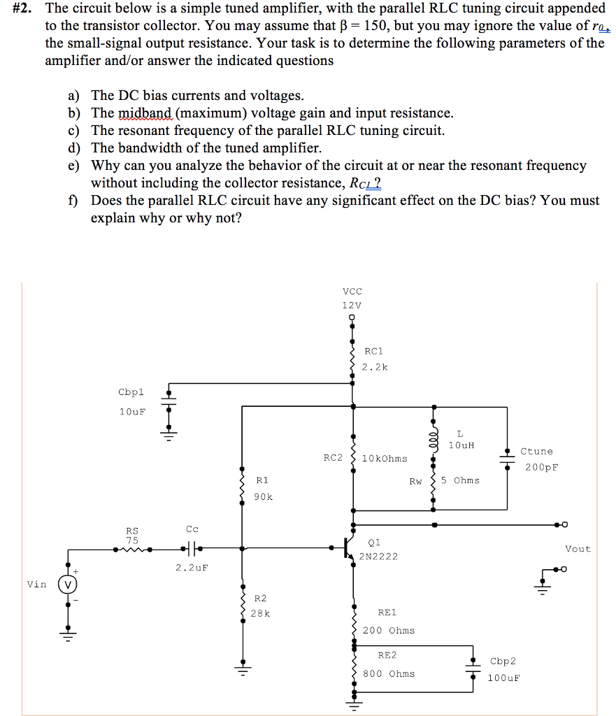 2 The Circuit Below Is A Simple Tuned Amplifier Transistor Which We Will Find Midband Gain For With Parallel Rlc