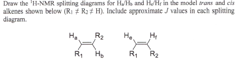 model a trans diagram solved draw the 1h nmr splitting diagrams for h a h b a  draw the 1h nmr splitting diagrams