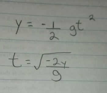 Image for How do you get from the first equation to the next equation? y= -1/2 gt^2 t= root-2Y/9