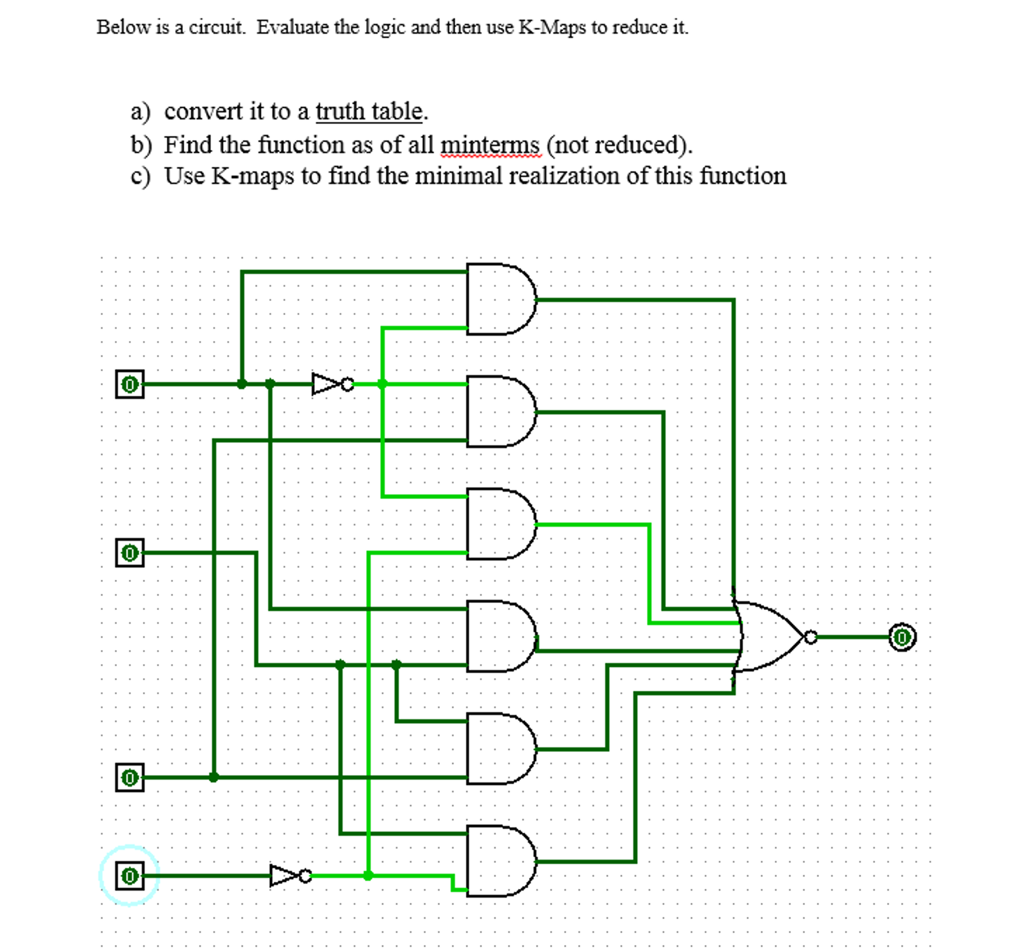 Solved Below Is Circuit Evaluate The Logic And Then Use K Map Diagram