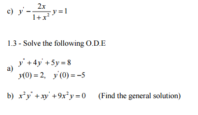 Solved: Y' - 2x/1 + X^2 Y =1 1.3 - Solve The Following O.D ...