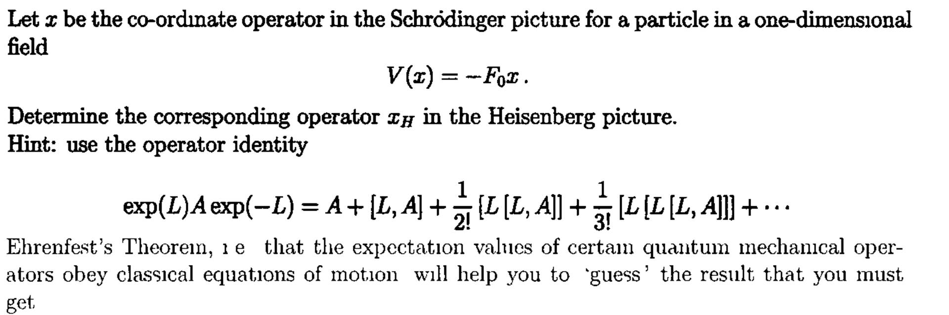 Let x be the co-ordinate operator in the Schroding