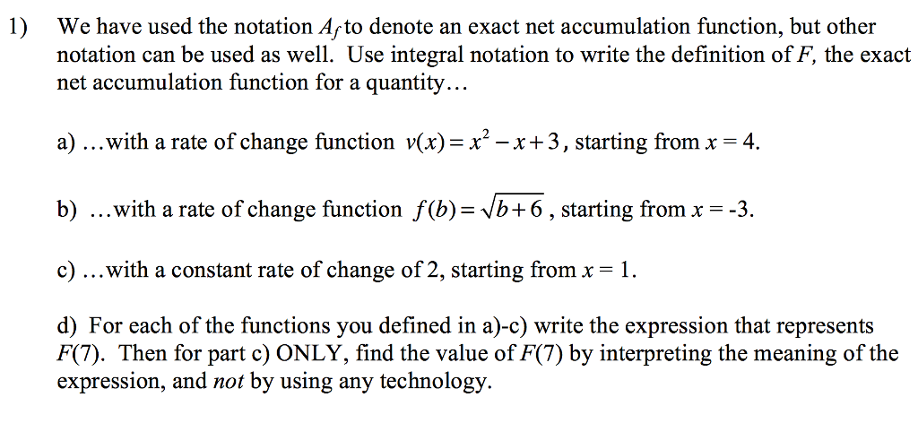 1) We Have Used The Notation Afto Denote An Exact Net Accumulation  Function, But