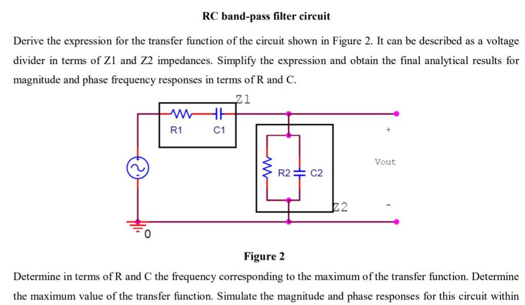 Solved: RC Band-p Filter Circuit Derive The Expression ... on filter capacitor, filter data, filter information, filter assembly, filter symbol, filter diagram, filter scheme, filter drawing, filter results, filter parts, filter box, filter electrical,