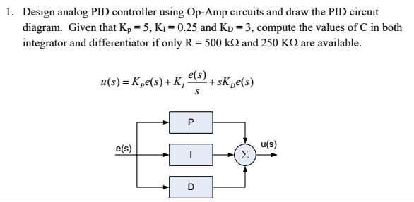 Solved Design Analog Pid Controller Using Op Amp Circuits
