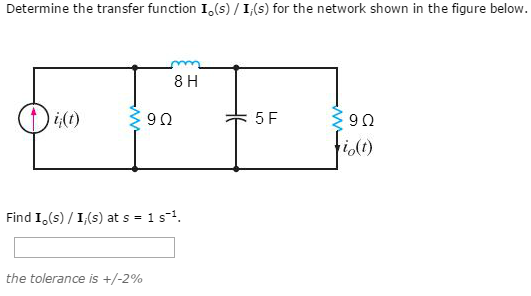 Solved: Determine The Transfer Function Io(s) / Ii(s) For