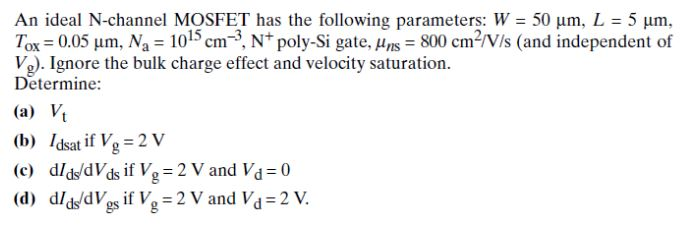 An ideal N-channel MOSFET has the following parame