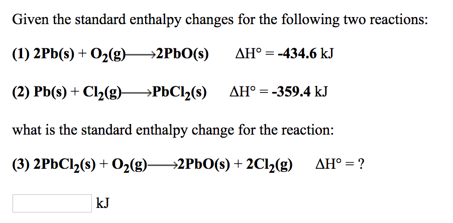 Solved: Given The Standard Enthalpy Changes For The Follow ...