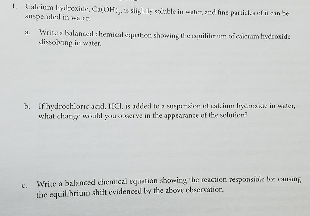 Solved 1 Calcium Hydroxide Caoh Is Slightly Soluble