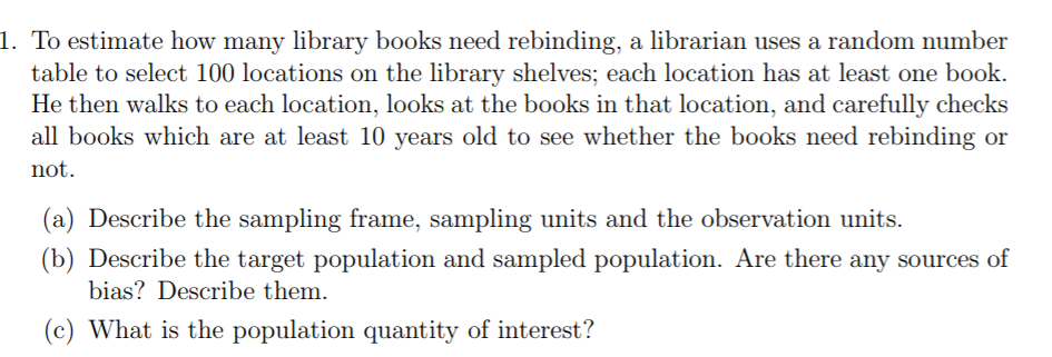 Solved: 1. To Estimate How Many Library Books Need Rebindi ...
