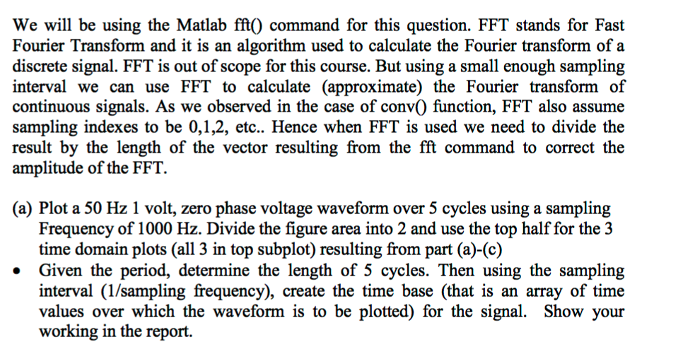 Solved: We Will Be Using The Matlab Fft() Command For This