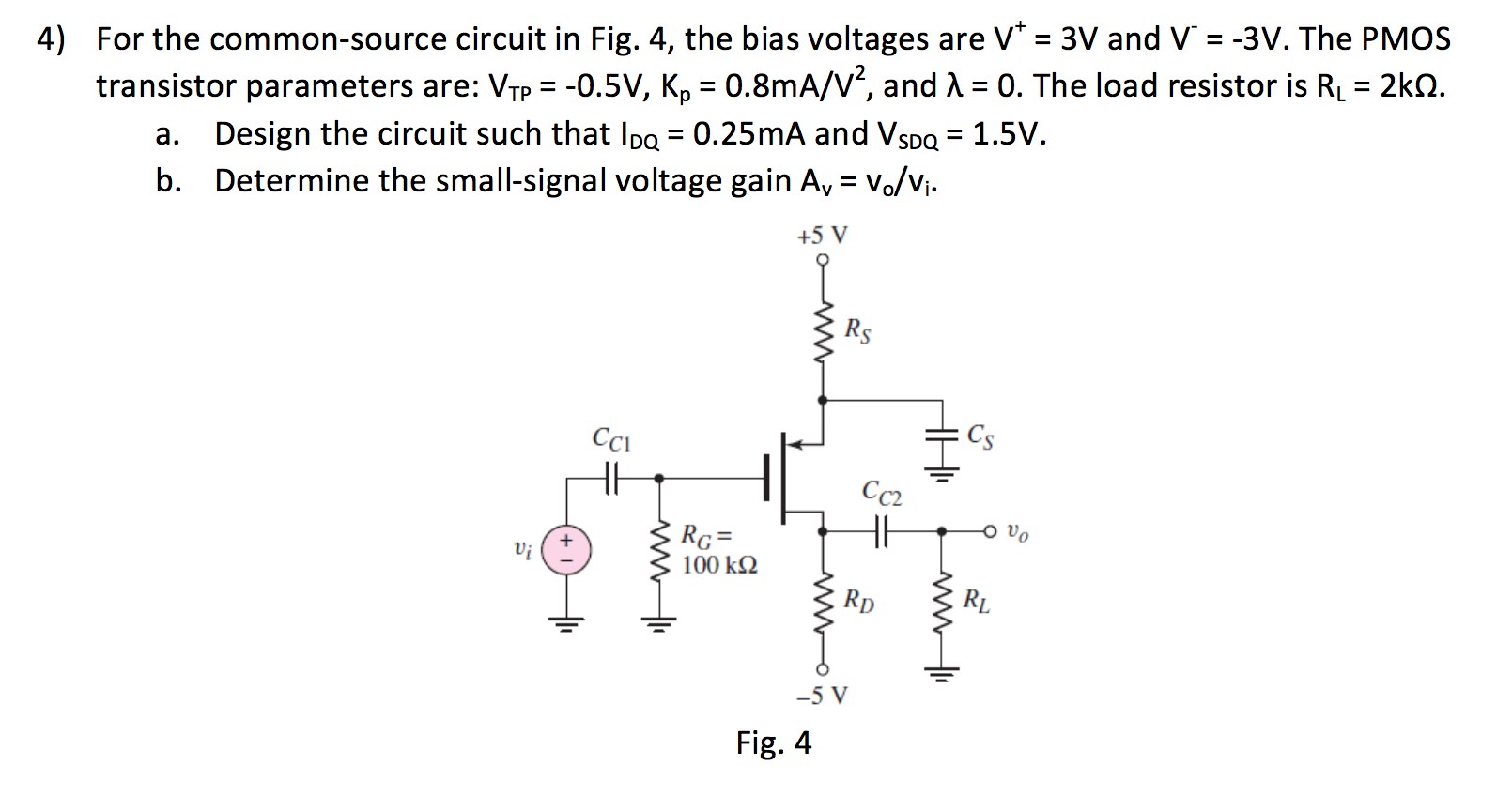 Solved For The Common Source Circuit In Fig 4 Bias T Diagram