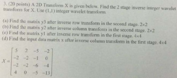 Solved: A 2D Transform X Is Given Below  Find The 2 Stage