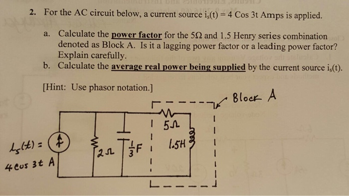 For the AC circuit below, a current source is(t) =