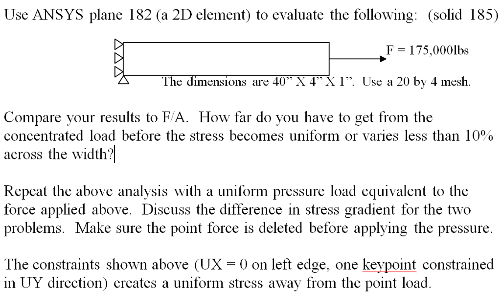 Use ANSYS Plane 182 (a 2D Element) To Evaluate The