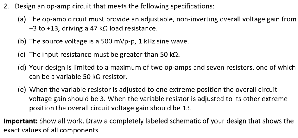 Solved: Design An Op-amp Circuit That Meets The Following ...