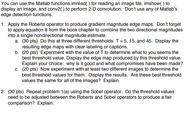 Solved: You Can Use The Matlab Functions Imread() For Read