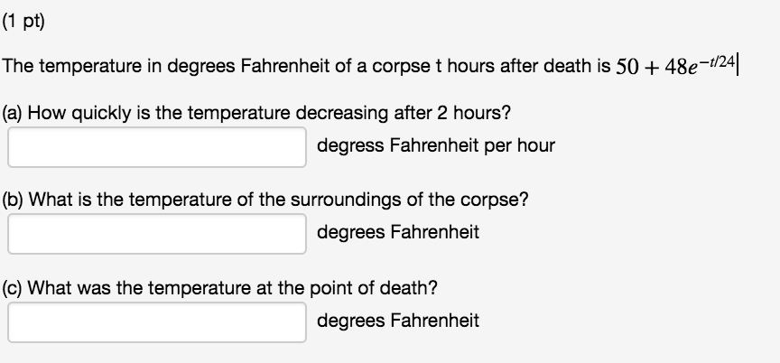1 Pt The Temperature In Degrees Fahrenheit Of A Corpse T Hours After