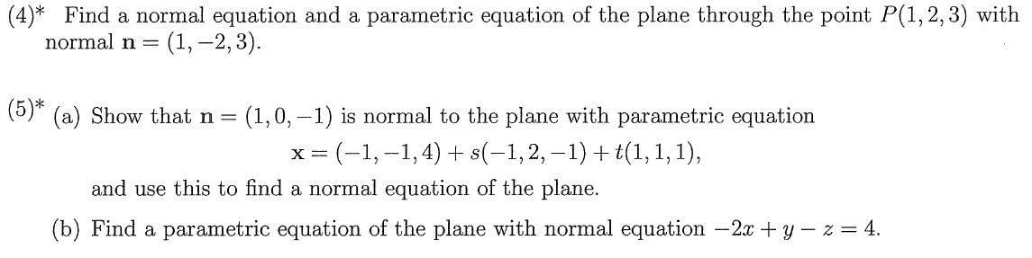 Find a normal equation and a parametric equation o