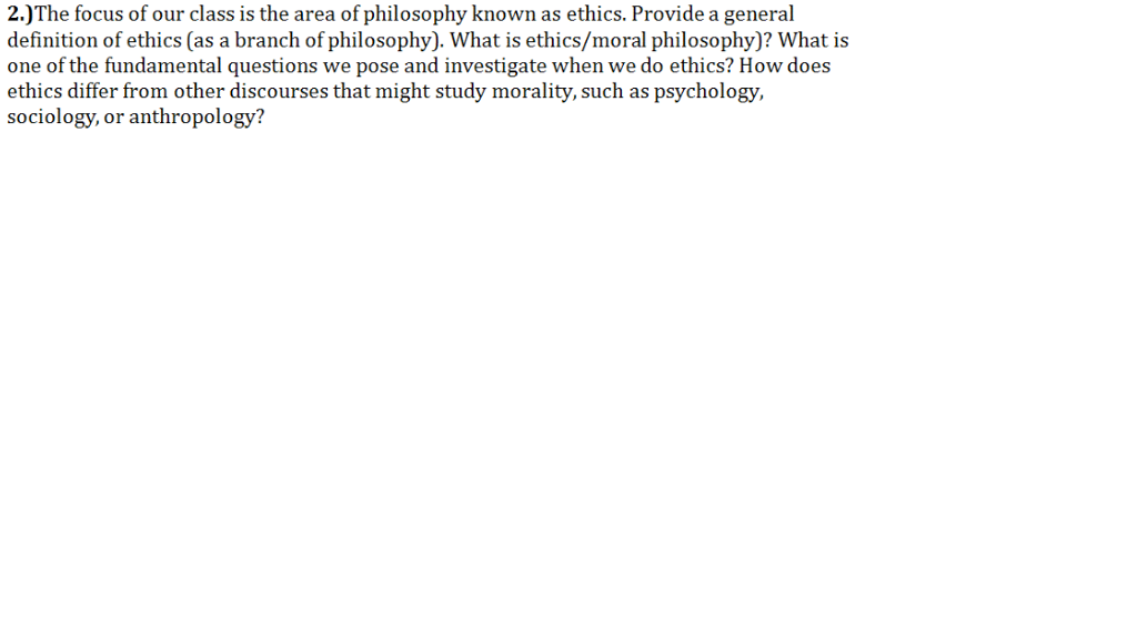 Solved: 2 )The Focus Of Our Class Is The Area Of Philosoph