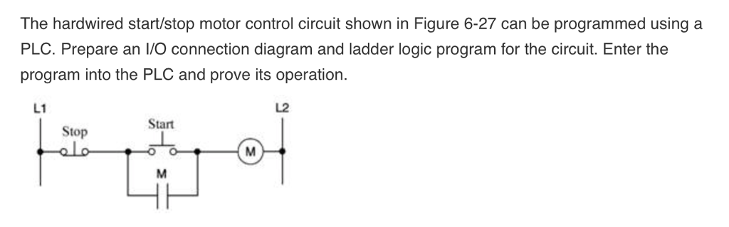the hardwired start stop motor control circuit shown in figure 6-27 can be  programmed