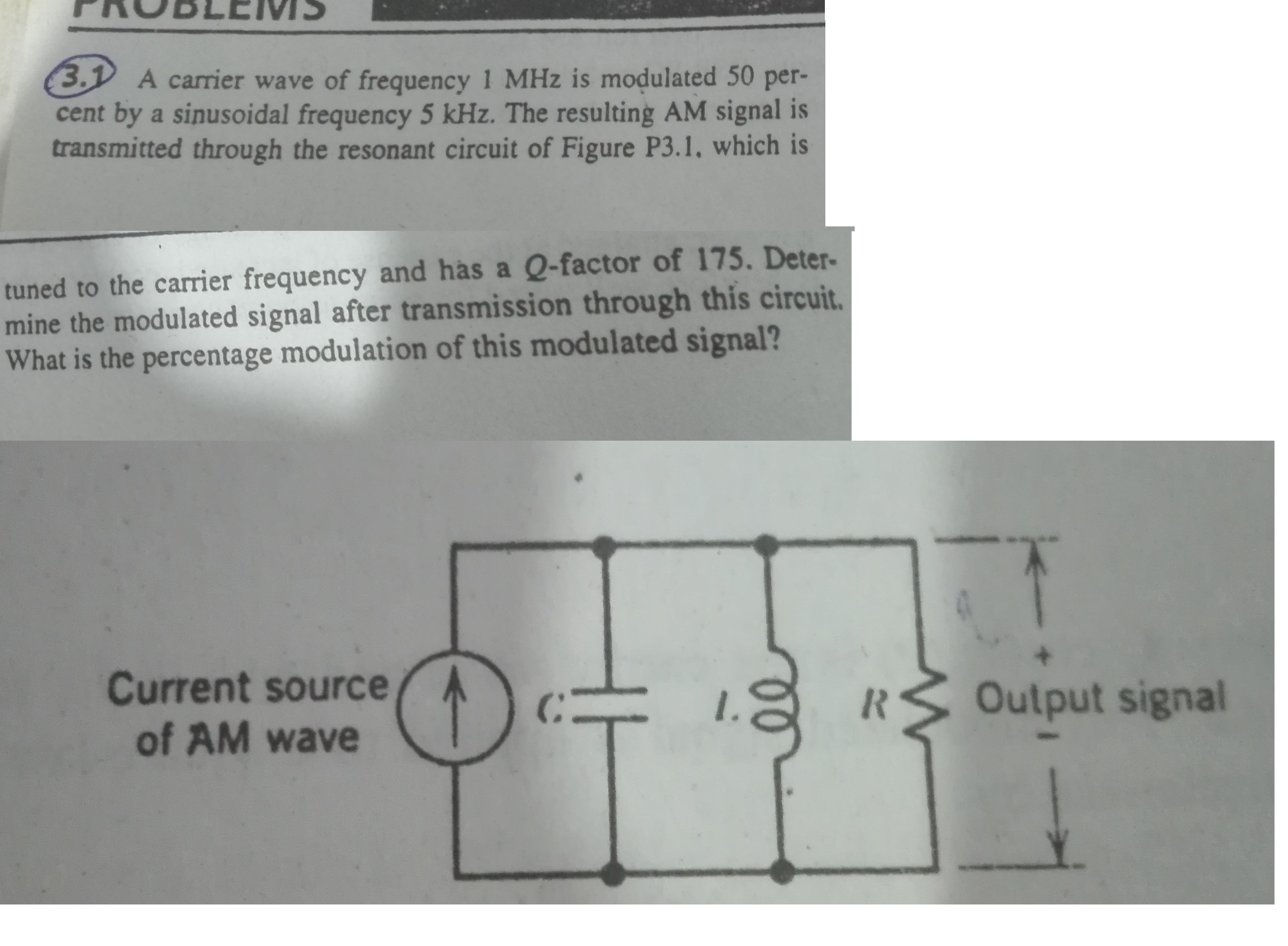 Solved Please Anyone Help Me Out Do Your Best To In A Circuit The Current Can Be Transmitted Carrier Wave Of Frequency 1 Mhz Is Modulated 50