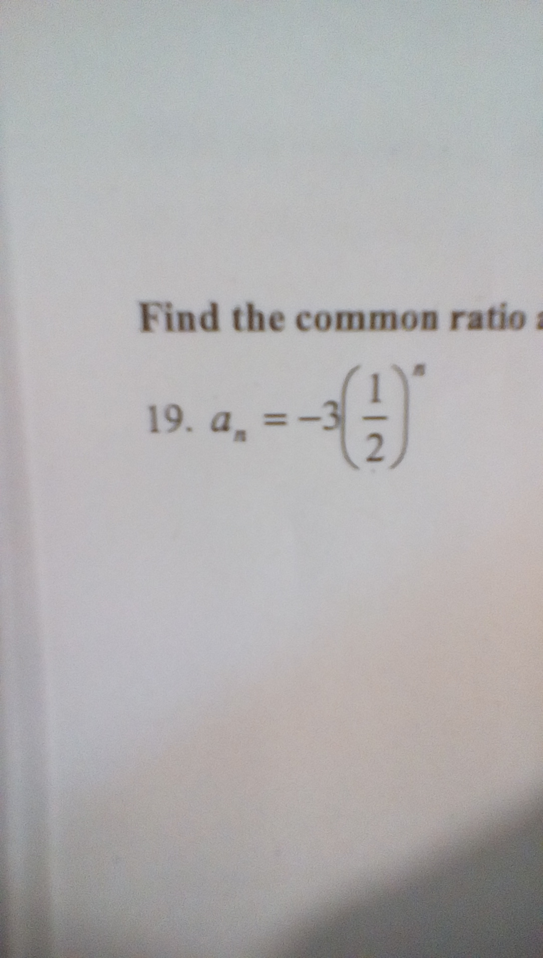 Solved  Find The Common Ratio And Write Out The First Four