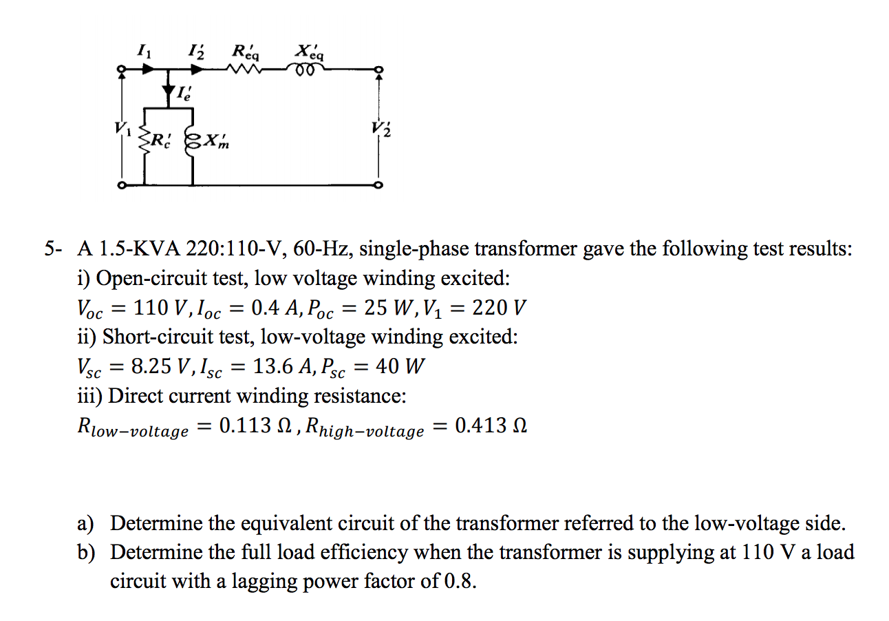 Solved A 1 5 Kva 2201 10 V 60 Hz Single Phase Transfo Short Circuit Testing Of Transformers Question Transformer Gave The Following Test Results Open Cir