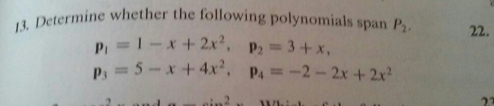 13. Determine whether the following polynomials sp