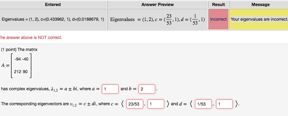 Solved What Is My Eigenvalue Since One Foe Them 24i