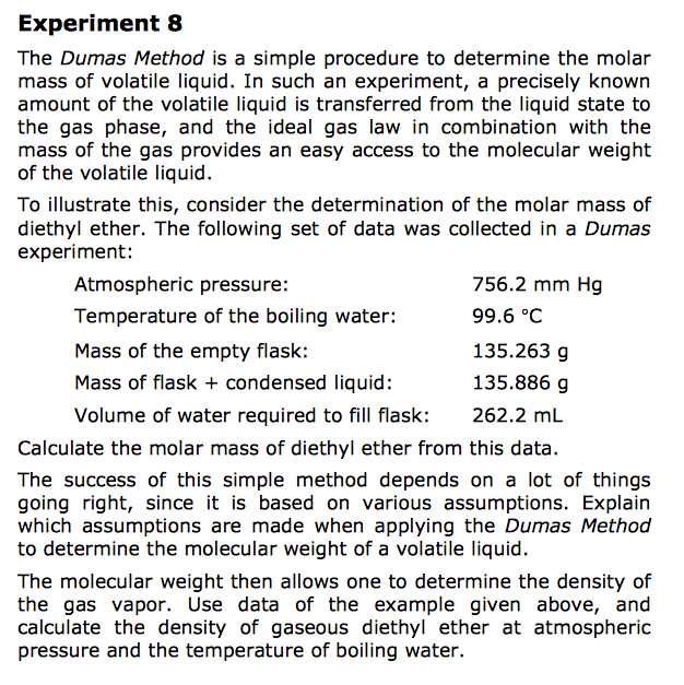determining mass of a voltaile liquid Molar mass of a volatile liquid there are several ways to find the molar mass of a substance one way, if the substance is a gas, is to use the ideal gas equation to find molar mass.