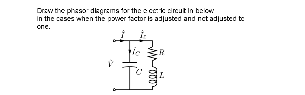 Solved Draw The Phasor Diagrams For The Electric Circuit