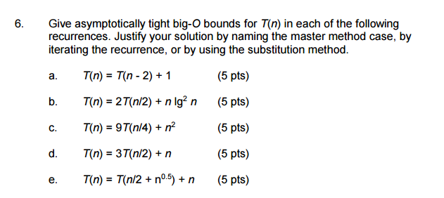 6 give asymptotically tight big o bounds for tn in each of the you must properly cite the source