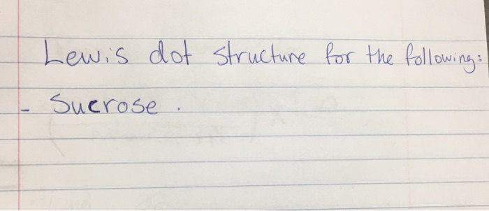 Solved Lewis Dot Structure For The Following Sucrose Chegg