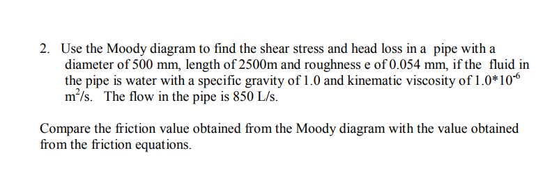 Solved 2 use the moody diagram to find the shear stress use the moody diagram to find the shear stress and head loss in a ccuart Gallery