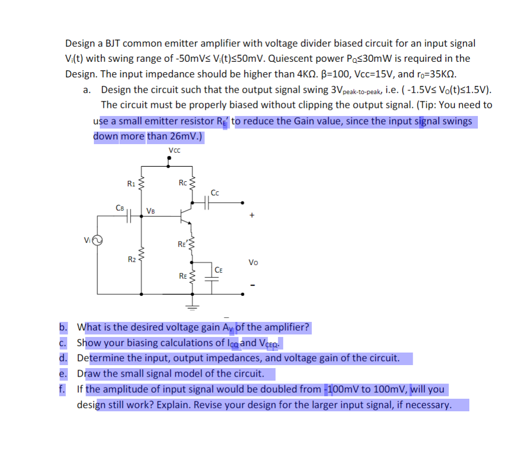 Please Answer All Parts Of The Question Not Just Voltage Divider Bias Circuit Bjt Design A Common Emitter Amplifier With Biased For An Input Signal V