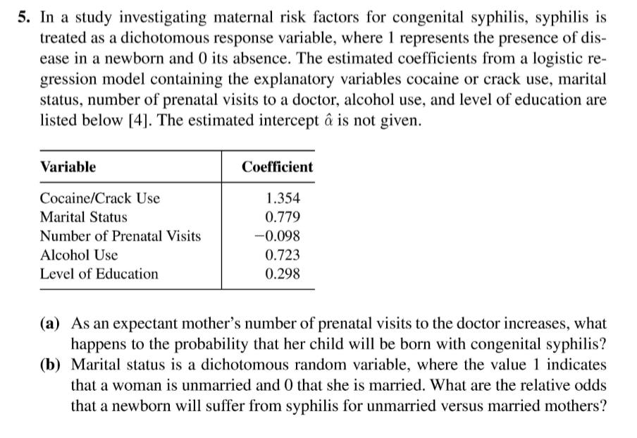 Mothers Birthplace Risk Factor For >> Solved 5 In A Study Investigating Maternal Risk Factors