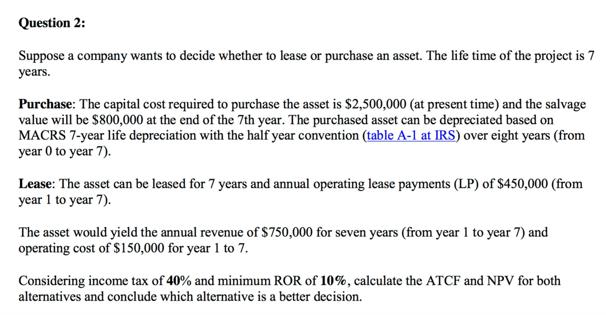 decision to lease or buy at warf computers Chapter 27 the decision to lease or buy at warf computers 2 the book value of the equipment in year 2 will be: book value = $5,000,000 - $5,000,000(3333 + 4445) book value = $1,111,000 so, the aftertax salvage value in year 2 will be: aftertax salvage value = $2,000,000 + ($1,111,000 - 2,000,000)(35) aftertax salvage value = $1,688,850 so, the nal of the lease under the new terms would.