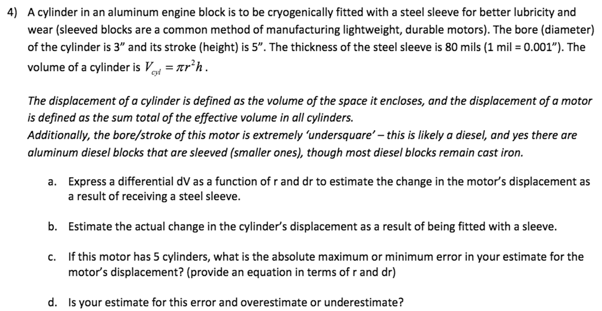 A Cylinder In An Aluminum Engine Block Is To Be Cr D
