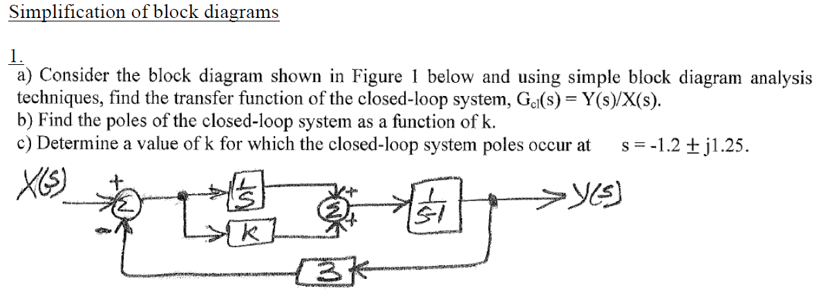 question: simplification of block diagrams consider the block diagram shown  in figure 1 below and using si