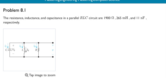 Solved: Problem 8.1 The Resistance, Inductance, And Capaci ...