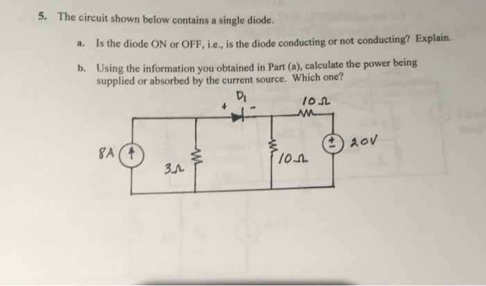 The circuit shown below contains a single diode. t