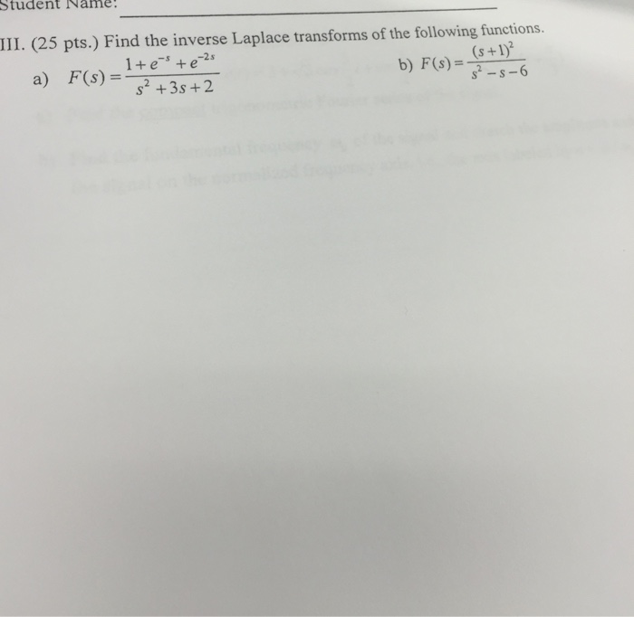 Find the inverse Laplace transforms of the followi