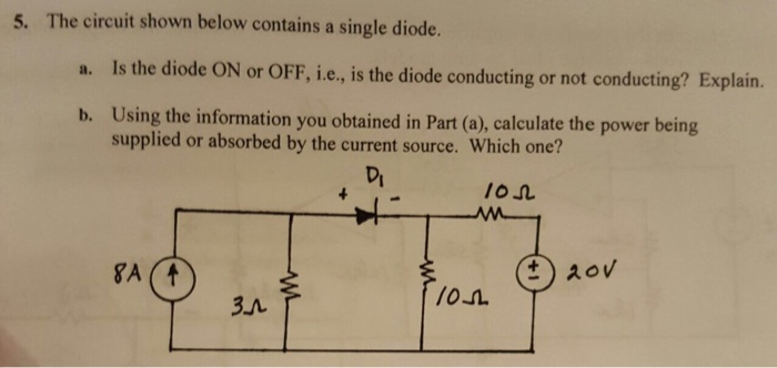 The circuit shown below contains a single diode. I