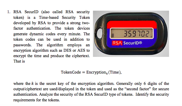 Solved: 1  RSA SecurID (also Called RSA Security Token) Is