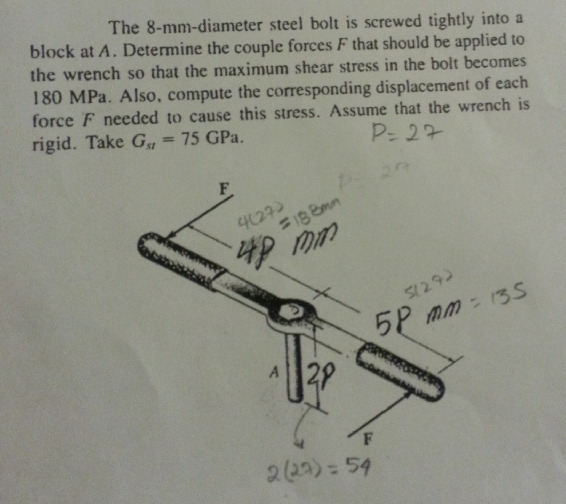 question: please show a free body diagram if necessary for this problem   the question asks: a 8mm diameter a-6 steel bolt is screwed tightly into a  block at